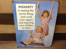 Insanity Saying Same Thing Funny Sign Tin Vintage Garage Bar Decor Old Rustic