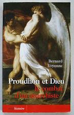 Proudhon et Dieu : Le combat d'un anarchiste Bernard VOYENNE éd Cerf Histoire