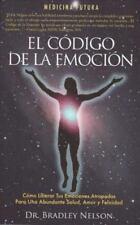 El Codigo de La Emocion: Emotion Code (Spanish) (Paperback or Softback)