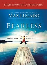 Fearless Small Group Discussion Guide by Max Lucado (2012, Paperback)