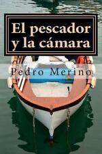 El Pescador y la Camara : Cuentos by Pedro Merino (2013, Paperback)