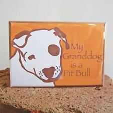 My Granddog is a Pit Bull Magnet - Free Shipping - Grandma, Grandpa Pitbull Dog