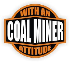 Coal Miner With An Attitude Hard Hat Decal / Helmet Sticker Label Mining Ore