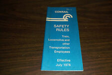JULY 1978 CONRAIL SAFETY RULES FOR TRAIN AND LOCOMOTIVE EMPLOYEES FORM S7-A
