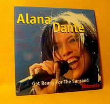 NEW Cardsleeve Single CD Alana Dante Get Ready For The Sunsand 2TR 1998 Euro Pop