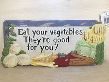 Tenderheart Treasures EAT YOUR VEGETABLES THEY'RE GOOD FOR YOU! Wall Sign NEW