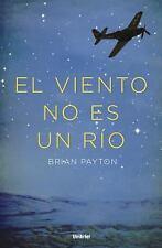 El viento no es un rio (Spanish Edition)
