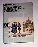 L' Italia nell'eta di Dante, Petrarca e Boccaccio John Larner - Il mulino, 1982