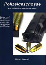 Polizeigeschosse und andere Deformationsgeschosse (Markus Stappen)