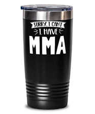 Funny Mma Gift - Sorry I Can't - Cute Present for Mma Lovers - 20oz Tumbler Mug