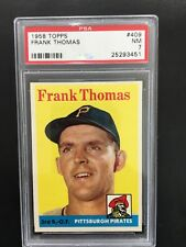 1958 TOPPS FRANK THOMAS, #409, PSA 7, NM, STUNNING!