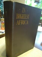 In Brightest Africa - Akeley-African Hunting & Taxidermy -Gorilla, Elephant,1923