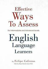 Effective Ways To Assess English Language Learners: [For Intermediate and