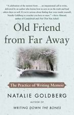 Old Friend from Far Away : The Practice of Writing Memoir by Natalie Goldberg
