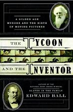 The Inventor and the Tycoon: A Gilded Age Murder and the Birth of Moving Picture