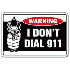 """3"""" WARNING. I DON'T DIAL 911 Security Sticker / Decal .357 Pistol .44 Gun Laptop"""