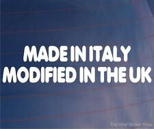 Car Sticker MADE IN ITALY MODIFIED IN THE UK Funny Van Bumper Window Boot Decal