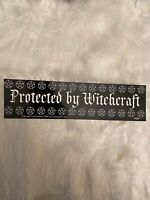 """""""Protected By Witchcraft"""" Bumper Sticker~Wiccan Pagan Spiritual Magick Hoodoo"""
