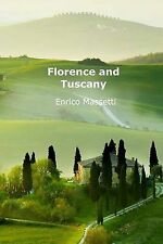 Florence and Tuscany (Weeklong trips in Italy) (Volume 23) by Enrico Massetti