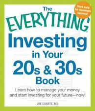 The Everything Investing in Your 20s and 30s Book : Learn How to Manage Your...
