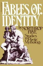 Fables of Identity : Studies in Poetic Mythology by Frye, Northrop