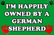 I'M HAPPILY OWNED BY A GERMAN SHEPHERD JUMBO FRIDGE MAGNET GIFT/PRESENT DOG