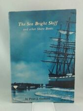 New ListingThe Sea Bright Skiff and Other Shore Boats:, Peter J. Guthorn, Very Good Book