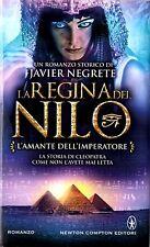 La Regina del Nilo L'amante dell'Imperatore-Javier Negrete - Newton Compton 2013