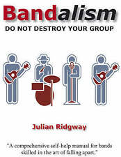 """AS NEW"" Ridgway, Julian, Bandalism: Do Not Destroy Your Group, Paperback Book"