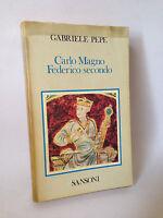 CARLO MAGNO FEDERICO SECONDO - G.Pepe [Sansoni 1978]