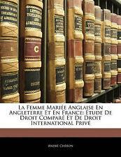 La Femme Mariée Anglaise En Angleterre Et En France: Étude De Droit Comparé Et D