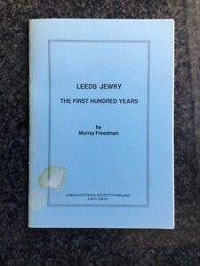 LEEDS JEWRY - THE FIRST HUNDRED YEARS - A Jews Life in Leeds - 40 illus pages