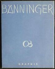 BÄNNINGER. Texte de Charles Albert CINGRIA. Ed. Graphis, 1949. E.O.