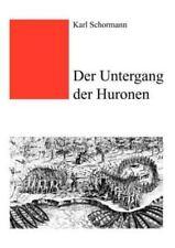 Der Untergang der Huronen by Karl Schormann (2002, Paperback)