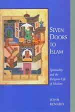 Seven Doors to Islam : Spirituality and the Religious Life of Muslims