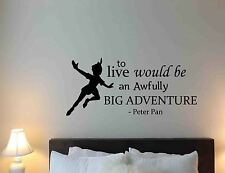 Peter Pan Quote Disney Wall Decal To Live Would Be An Awfully Vinyl Sticker 661