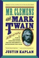 Mr. Clemens and Mark Twain : A Biography by Justin Kaplan (1991, Trade...