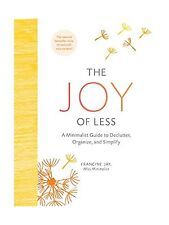 The Joy of Less: A Minimalist Guide to Declutter Organize and S... Free Shipping