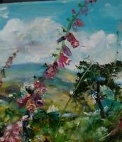 Wild Foxgloves,Coverdale.Wensleydale  Impressionism.Oil on Canvas.Signed.Dales