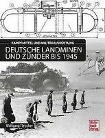 Kampfmittel und Militärausrüstung Deutsche Landminen und Zünder bis 1945 / NEU