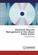 Electronic Records Management in the Libyan Public Sector, Galala-Khdega,,
