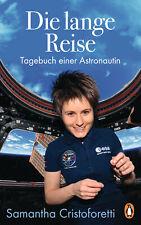 Die lange Reise: Tagebuch einer Astronautin Samantha Cristoforetti