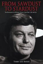From Sawdust to Stardust: The Biography of DeForest Kelley, Star Trek's D...