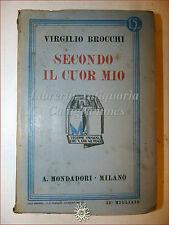 Virgilio Brocchi, SECONDO IL CUOR MIO 1932 Libri Azzurri Mondadori Romanzo