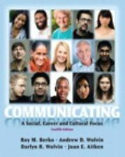 Communicating : A Social, Career, and Cultural Focus by Roy M. Berko, Joan E....