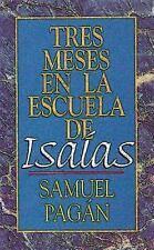 Tres Meses En La Escuela De Isaias: By Samuel Pagan