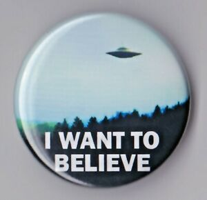 I WANT TO BELIEVE - UFO Badges & Magnets - X Files Stranger Things Doctor Who