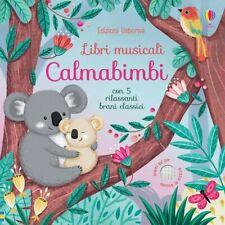 Calmabimbi. Libri musicali, con 5 rilassanti brani musicali NUOVO DA LIBRERIA