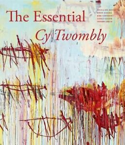 The Essential Cy Twombly by Cy Twombly: New