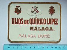 Vecchia etichetta old label vino wine Quirico Lopez Malaga dorè Spain